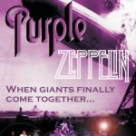 Purple Zeppelin – When Giants Finally Come Together…